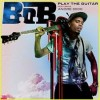 """New Music: BoB/Andre 30000 """"Play The Guitar"""""""