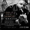 "New Music: Khaled/ Ross/ French/ Jadakiss – ""I Did It For My Dawgs"""