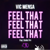 New Artist Music: Vic Mensa – Feel That