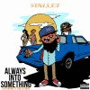New Music: Stalley ft Ty Dolla $ign – Always Into Something