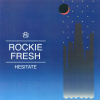 New Music: Rockie Fresh – Hesitate