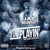 New Music: Jae Murphy Ft. Eric Bellinger, Problem & The Game- You Playin