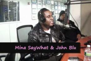 Mina SayWhat with John Blu