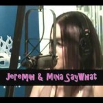 Mina SayWhat – Jeremih The Polite Nasty Man