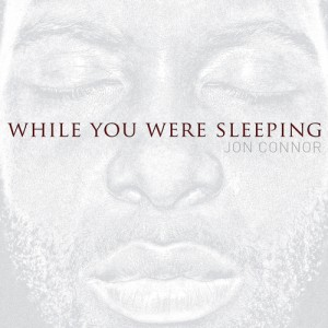 Jon Connor While You Were Sleeping Artwork
