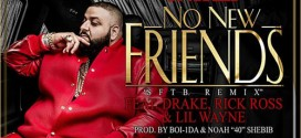 New Music Video: DJ Khaled Ft. Drake, Rick Ross, Lil Wayne- No New Friends
